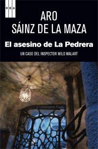 el-asesino-de-la-pedrera_aro-sainz-de-la-maza_libro-OAFI676