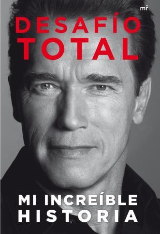 La increíble historia de Arnold Schwarzenegger
